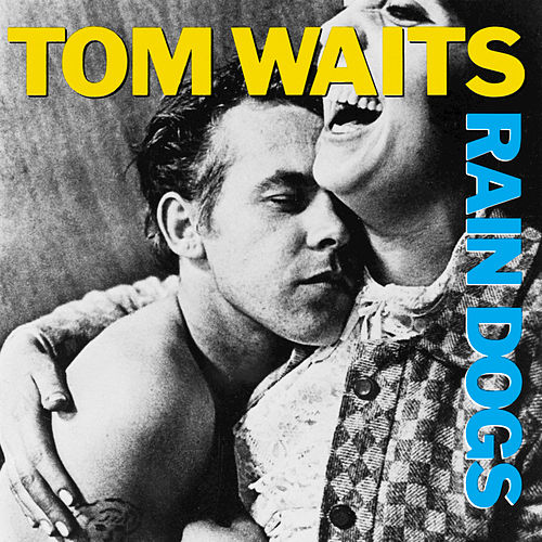 Rain Dogs de Tom Waits