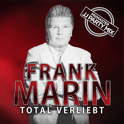 Total verliebt (Mixmaster JJ Party Mix) van Frank Marin