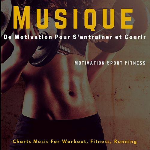 Musique de motivation pour s'entrainer et courir (Charts Music for Workout, Fitness, Running) by Motivation Sport Fitness