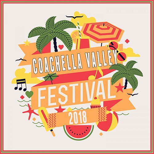 Coachella Valley Festival 2018 by Various Artists