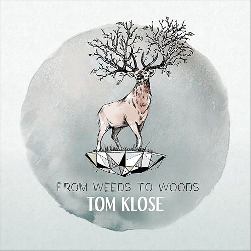 From Weeds to Woods (Deluxe Edition) von Tom Klose