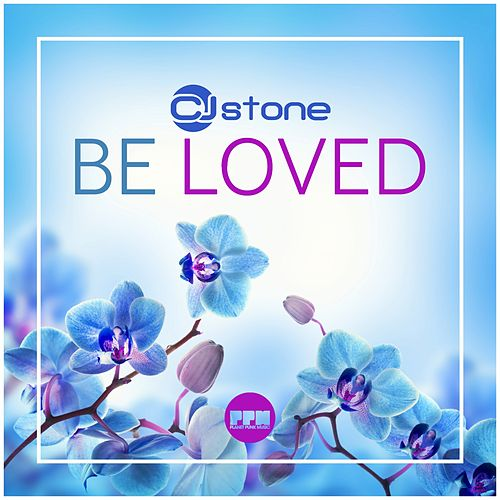 Be Loved by CJ Stone