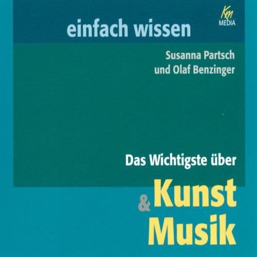 Das Wichtigste über Kunst & Musik von Susanna Partsch