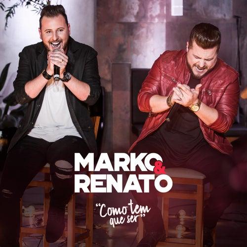 Como Tem Que Ser (Ao Vivo) de Marko e Renato