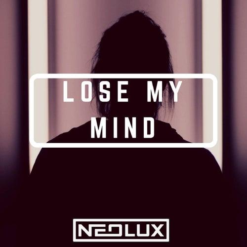 Lose My Mind by Neolux