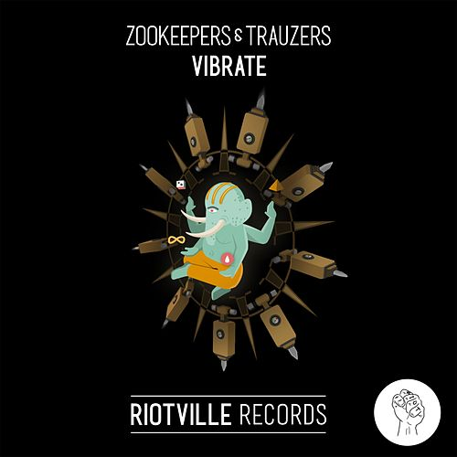Vibrate by Trauzers Zookeepers