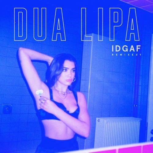 IDGAF (Remixes) von Dua Lipa