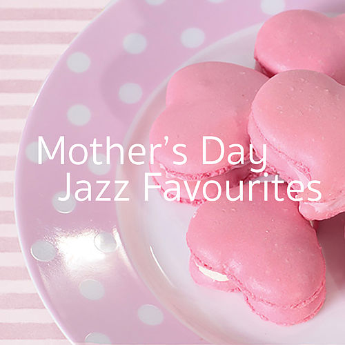 Mother's Day Jazz Favourites von Various Artists