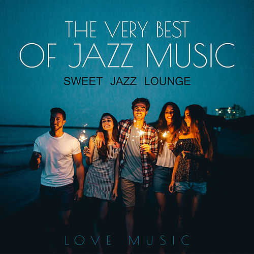 The Very Best of Jazz Music (Sweet Jazz Lounge, Love Music) de Various Artists