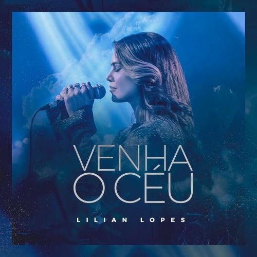 Venha o Céu de Lilian Lopes