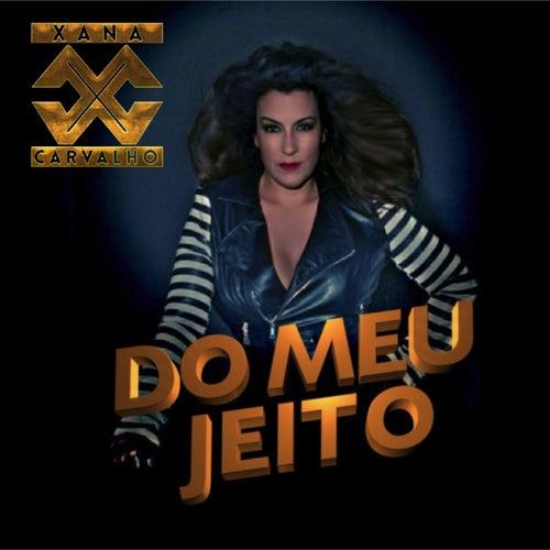 Do Meu Jeito by Xana Carvalho