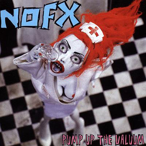 Pump Up The Valuum de NOFX