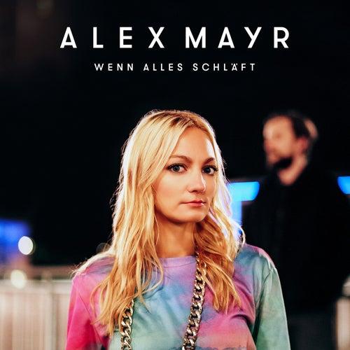 Wenn alles schläft von Alex Mayr