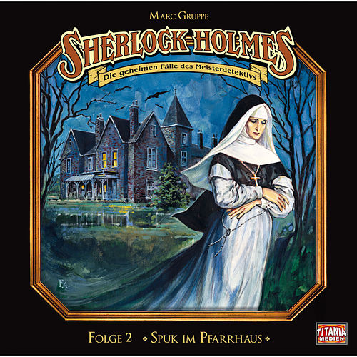 Folge 2: Spuk im Pfarrhaus von Sherlock Holmes - Die geheimen Fälle des Meisterdetektivs