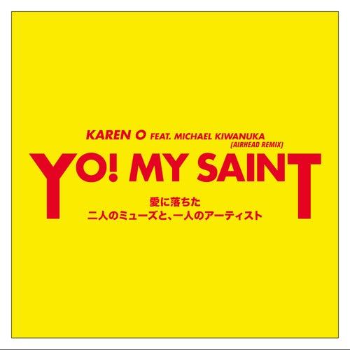 YO! MY SAINT (Airhead Remix) by Karen O