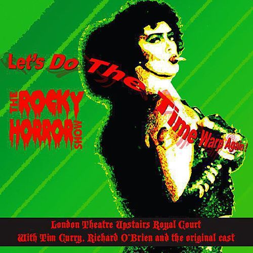 Let's Do the Time Warp Again! de The Rocky Horror Show Original Cast