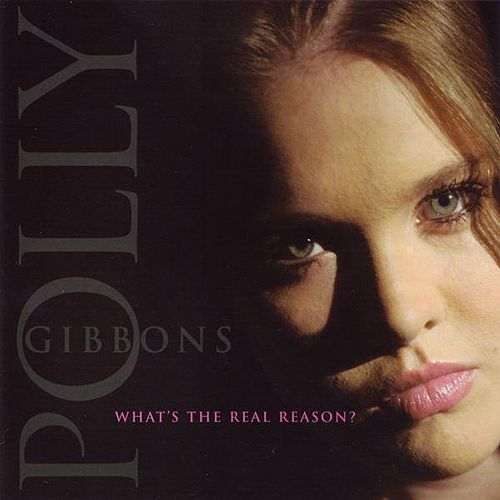 What's the Real Reason? by Polly Gibbons