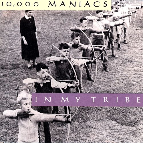 In My Tribe von 10,000 Maniacs