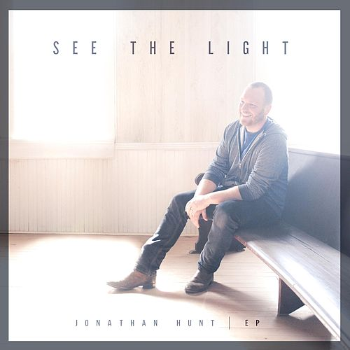 See the Light - EP by Jonathan Hunt