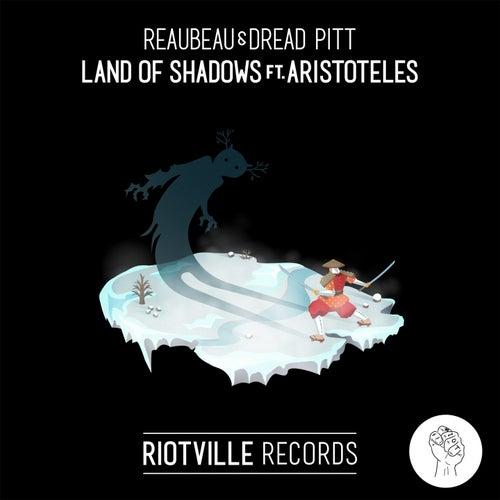 Land of Shadows by Dread Pitt ReauBeau