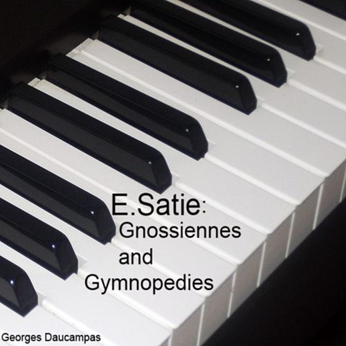 Gnossiennes and Gymnopedies von Georges Daucampas