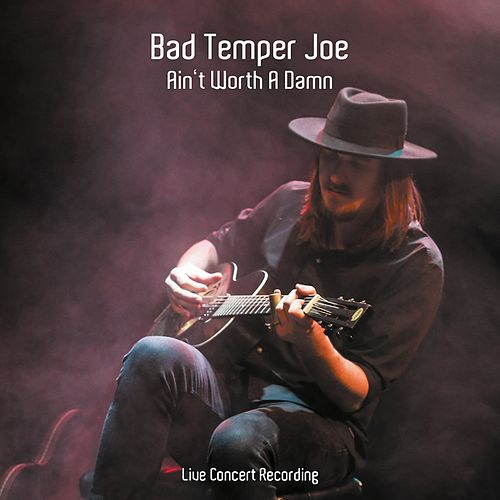 Ain't Worth a Damn (Live Concert Recording) by Bad Temper Joe