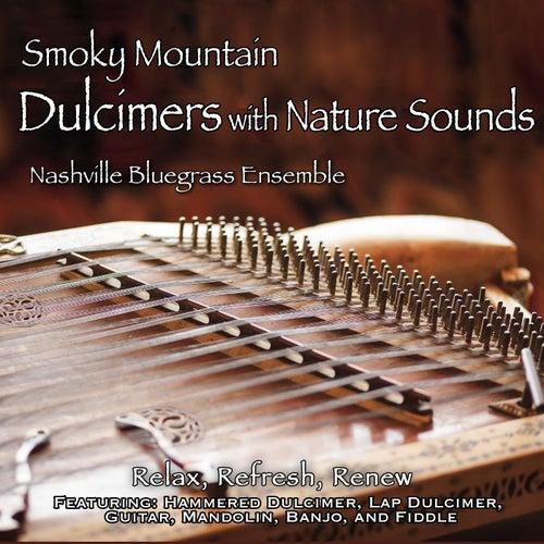 Smoky Mountain Dulcimers with Nature Sounds von Nashville Bluegrass Ensemble