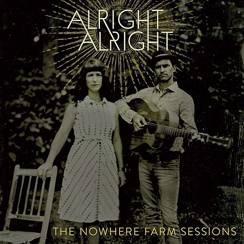 The Nowhere Farm Sessions de Alright Alright