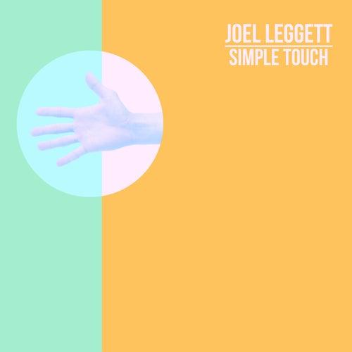 Simple Touch by Joel Leggett