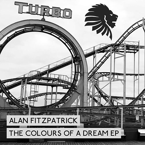 The Colours Of A Dream EP by Alan Fitzpatrick