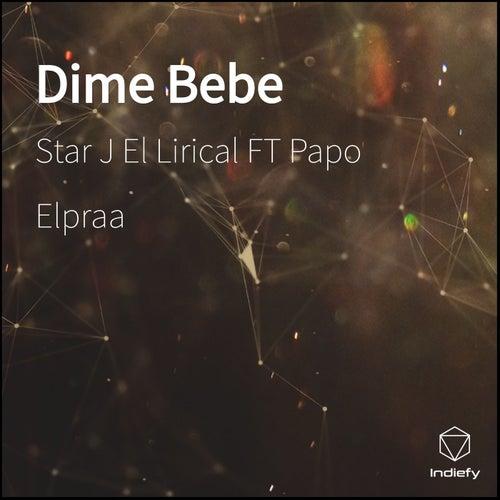 Dime Bebe de Star J El Lirical