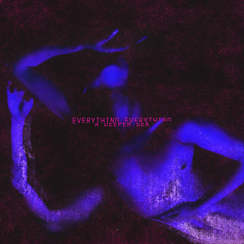 A Deeper Sea by Everything Everything