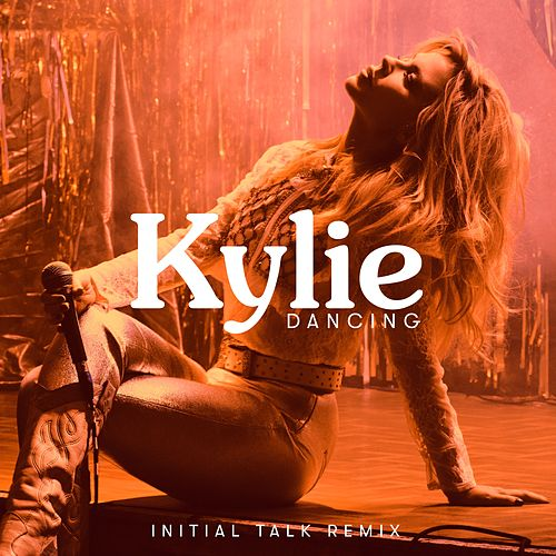 Dancing (Initial Talk Remix) by Kylie Minogue