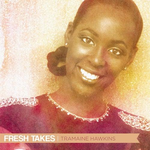 Fresh Takes de Tramaine Hawkins