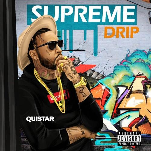 Supreme Drip von Quistar
