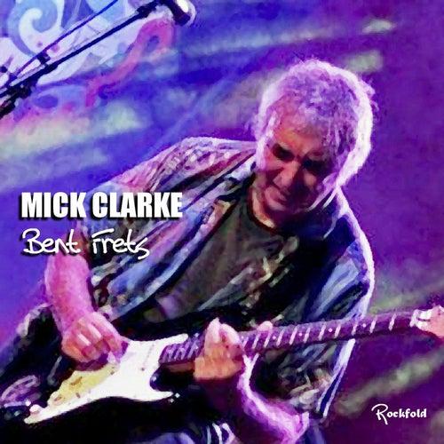 Bent Frets de Mick Clarke