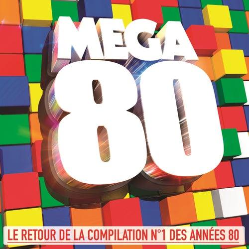 Mega 80 : Le retour de la compilation No. 1 des années 80 von Various Artists