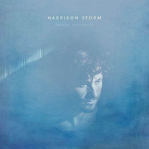 Dreams (Acoustic) by Harrison Storm