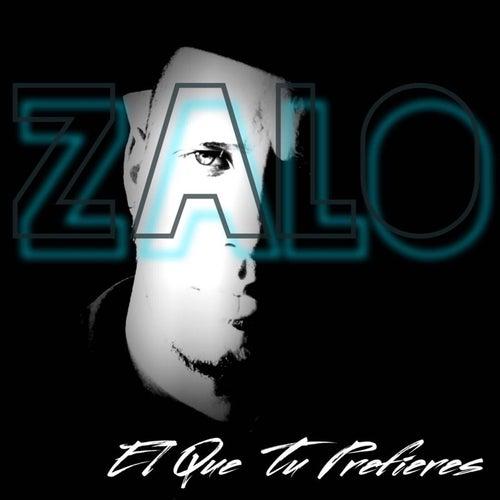 El Que Tu Prefieres von Zalo
