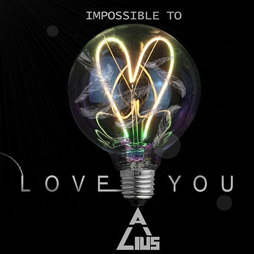 Impossible To Love You by Alius