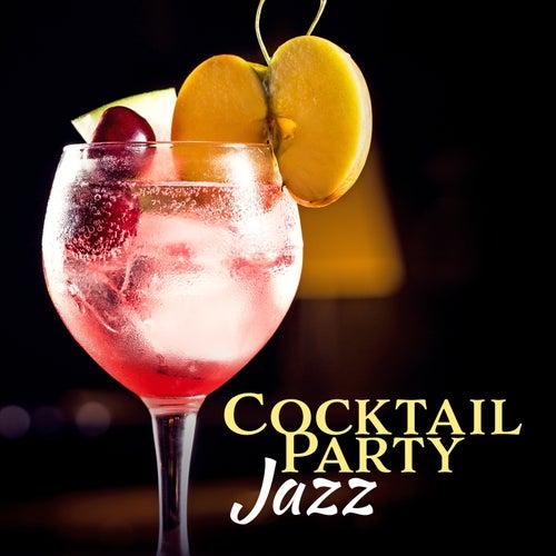 Cocktail Party Jazz (Smooth Jazz Instrumentals, Jazz Music, Groove Jazz, Lounge Music) von Various Artists