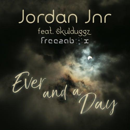 Ever and a Day (feat. Freezabox & Skulduggz) by Jordan Jnr