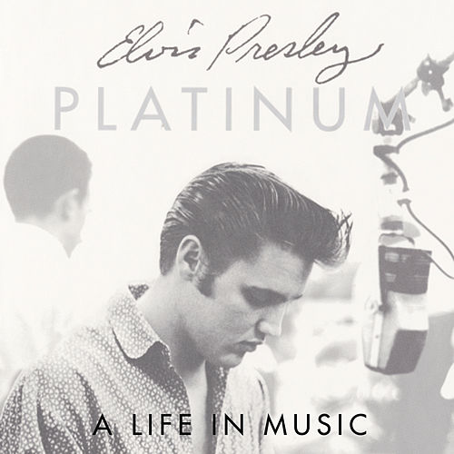 Platinum - A Life In Music by Elvis Presley