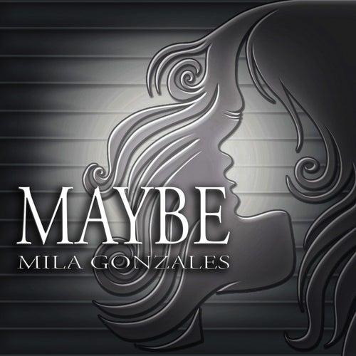 Maybe de Mila Gonzales