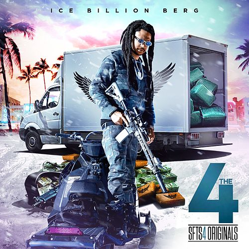 The 4 (Strictly for the Streets 4 Originals) von Ice Billion Berg