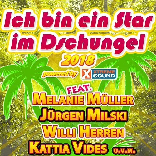 Ich bin ein Star im Dschungel 2018 powered by Xtreme Sound von Various Artists
