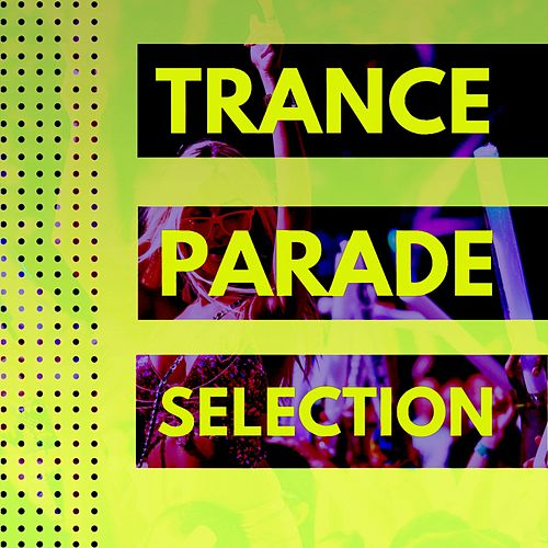 Trance Parade Selection de Various Artists