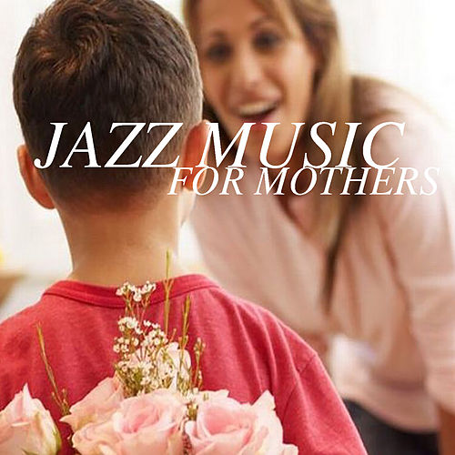Jazz Music For Mothers de Various Artists