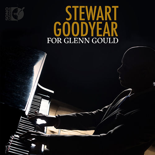 For Glenn Gould by Stewart Goodyear