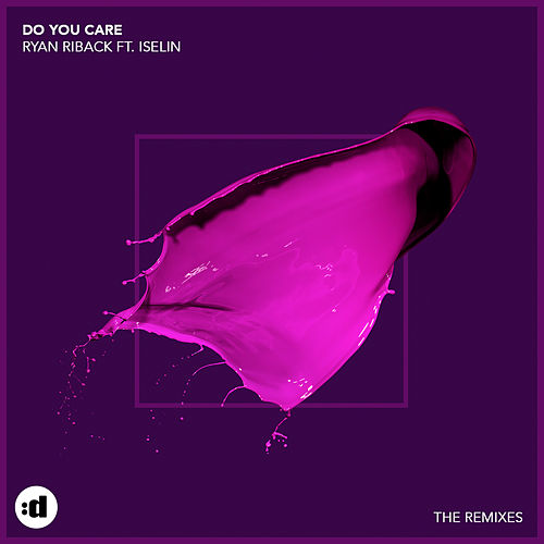 Do You Care (Remixes) by Ryan Riback